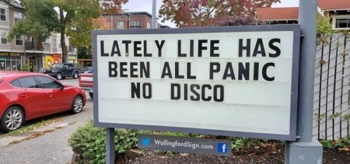 """""""Lately, life has been all panic, no disco."""""""