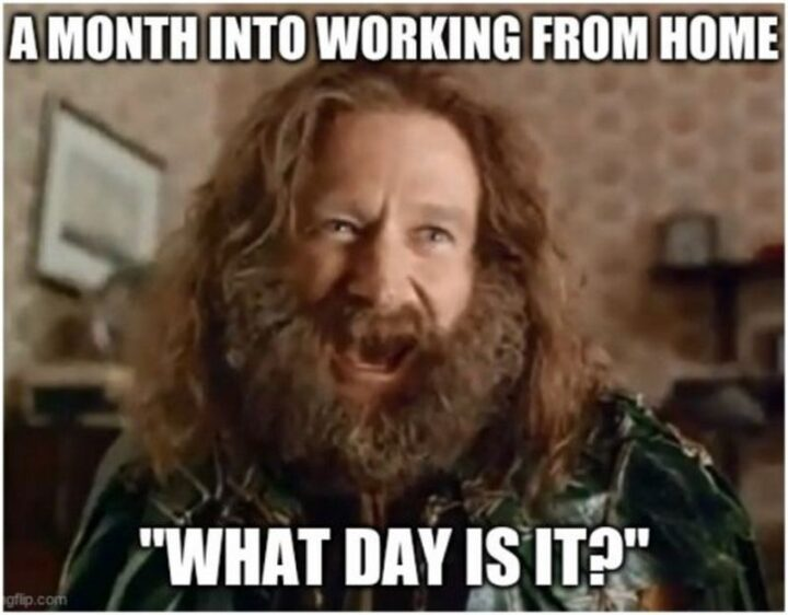 """""""A month into working from home: What day is it?"""""""
