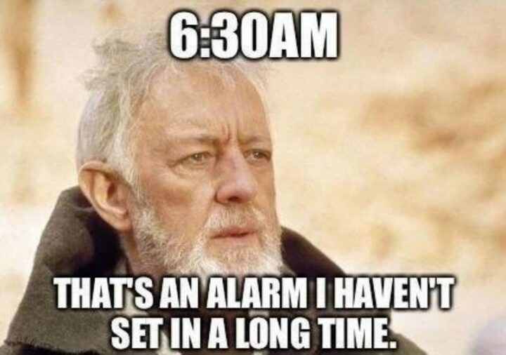 """""""6:30 am. That's an alarm I haven't set in a long time."""""""