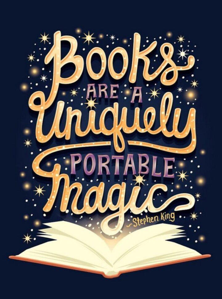 """""""Books are a uniquely portable magic."""" - Stephen King"""