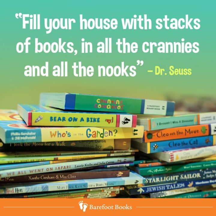 """""""Fill your house with stacks of books, in all the crannies and all the nooks."""" - Dr. Seuss"""