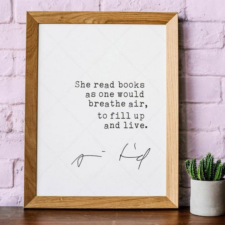 """""""She read books as one would breathe air, to fill up and live."""" - Annie Dillard"""
