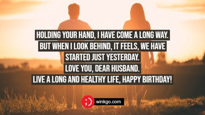 """""""Holding your hand, I have come a long way. But when I look behind, it feels, we have started just yesterday. Love you, dear husband. Live a long and healthy life, happy birthday!"""""""