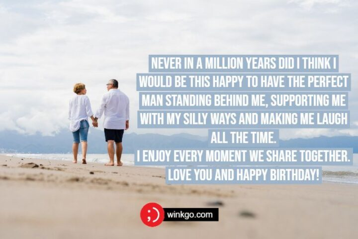 """""""Never in a million years did I think I would be this happy to have the perfect man standing behind me, supporting me with my silly ways and making me laugh all the time. I enjoy every moment we share together. Love you and happy birthday!"""""""