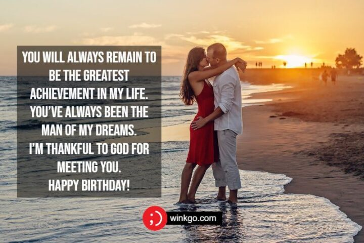 """""""You will always remain to be the greatest achievement in my life. You've always been the man of my dreams. I'm thankful to God for meeting you. Happy birthday!"""""""