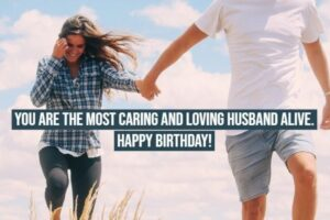 41 Happy Birthday Wishes for Your Husband