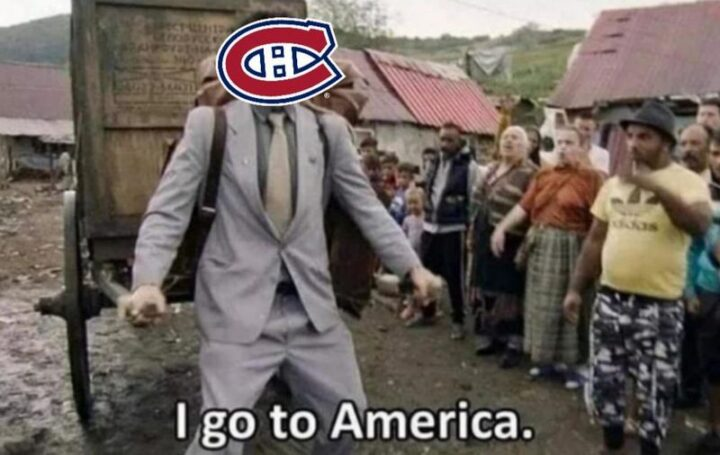 """""""Montreal Canadiens: I go to America."""""""