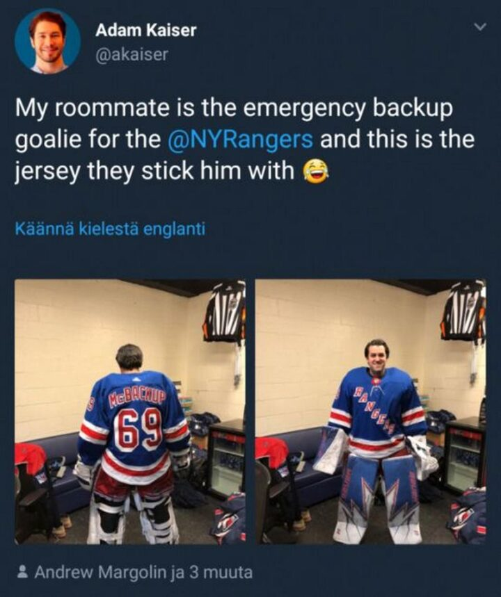 """""""My roommate is the emergency backup goalie for the New York Rangers and this is the jersey they stick him with."""""""