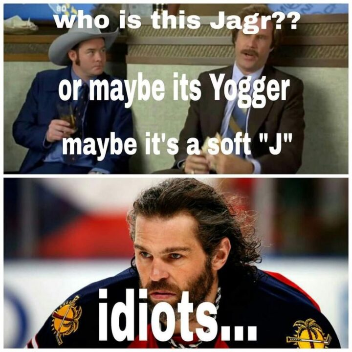 """""""Who is this Jagr?? Or maybe it's Yogger. Maybe it's a soft """"J"""". Idiots..."""""""