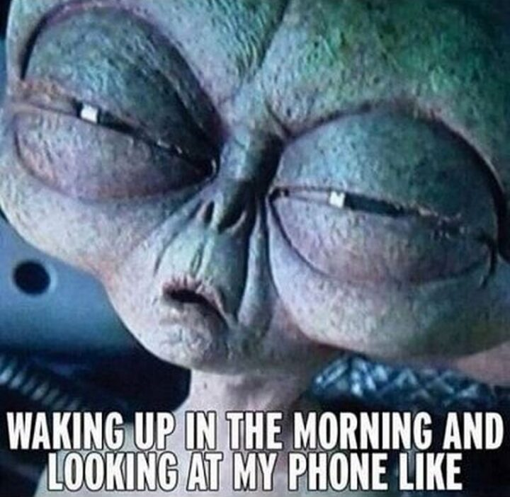 """""""Waking up in the morning and looking at my phone like."""""""