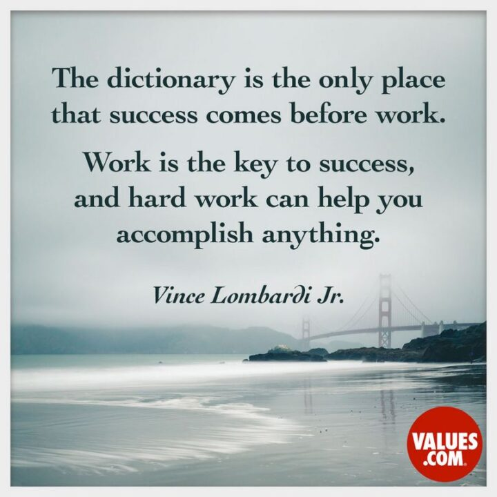 """41 Motivational Quotes For Students to Inspire Success - """"The only place where success comes before work is in the dictionary. Work is the key to success, and hard work can help you accomplish anything."""" -  Vince Lombardi"""