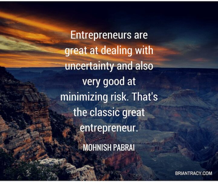 """41 Motivational Quotes For Students to Inspire Success - """"Entrepreneurs are great at dealing with uncertainty and also very good at minimizing risk. That's the classic entrepreneur."""" - Mohnish Pabrai"""