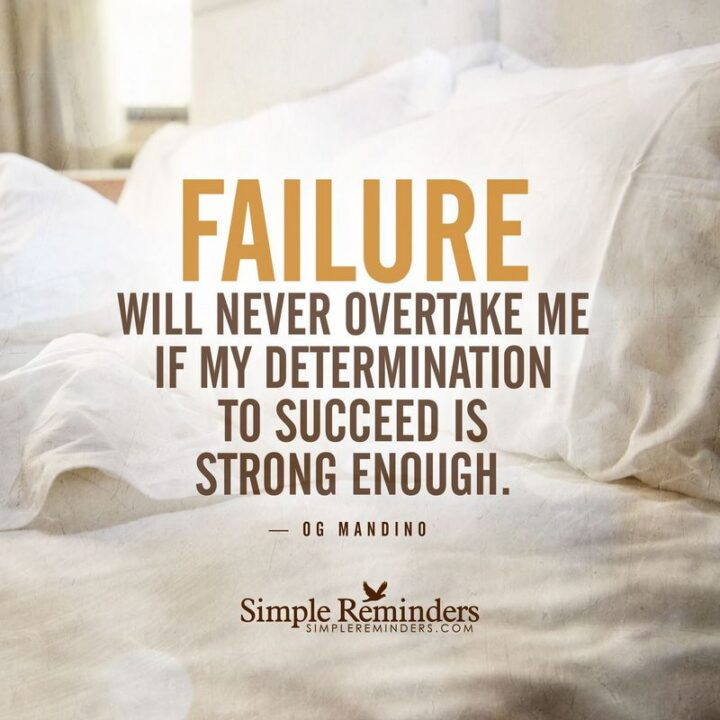"""41 Motivational Quotes For Students to Inspire Success - """"Failure will never overtake me if my determination to succeed is strong enough."""" - Og Mandino"""