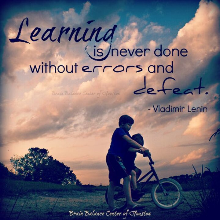 """""""Learning is never done without errors and defeat."""" - Vladimir Lenin"""