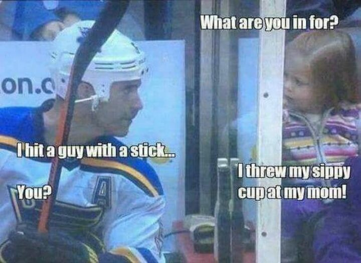 """47 Funny Canadian Memes - """"What are you in for? I hit a guy with a stick...You? I threw my sippy cup at my mom!"""""""
