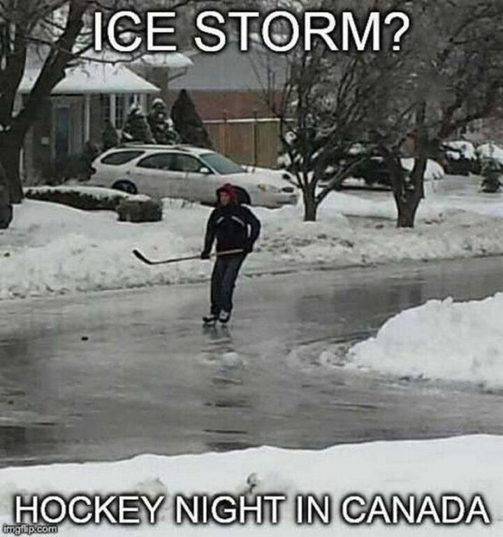 """Ice storm? Hockey Night in Canada."""