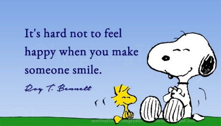 """""""It's hard not to feel happy when you make someone smile."""" - Roy T. Bennett"""