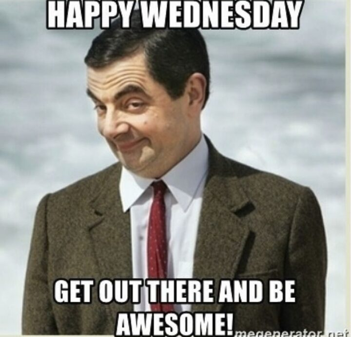 """""""Happy Wednesday. Get out there and be awesome!"""""""