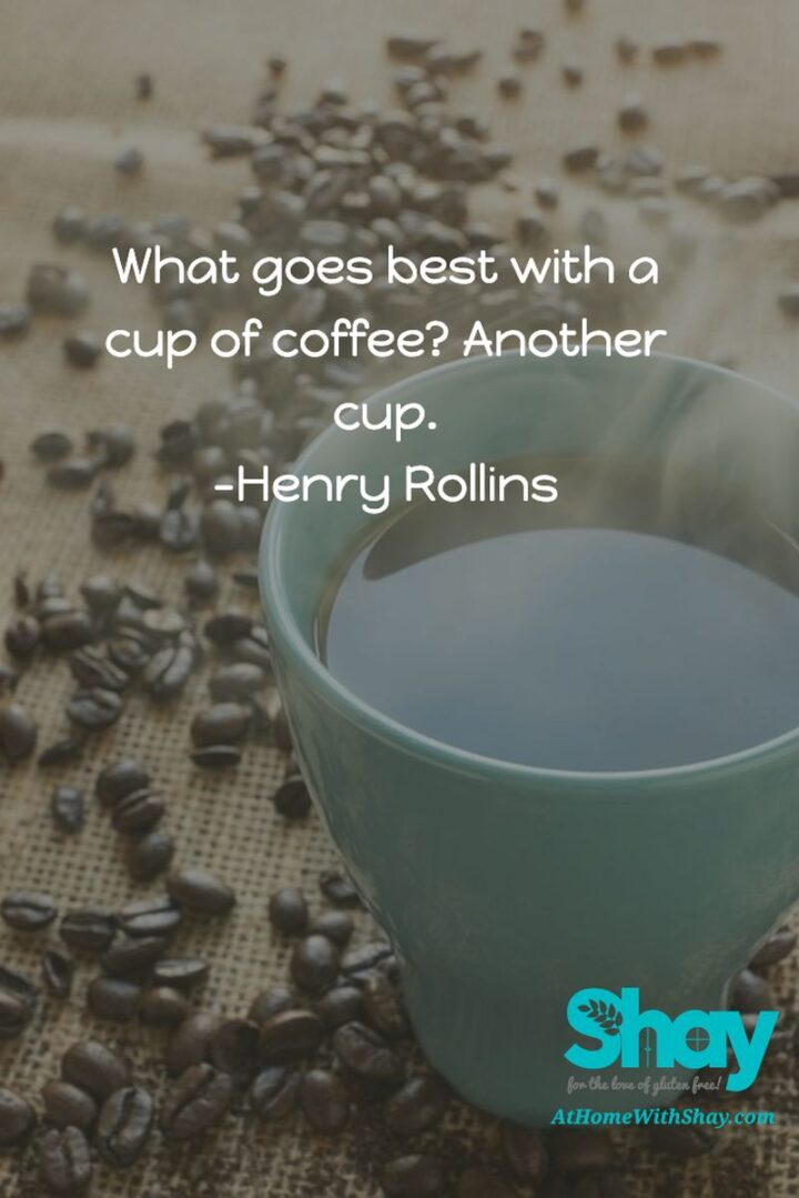 """""""What goes best with a cup? Another cup."""" - Henry Rollins"""