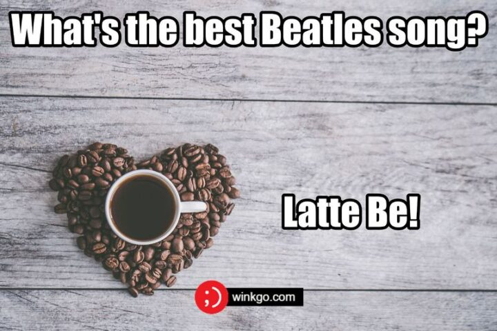 """""""What's the best Beatles song? Latte Be!"""""""