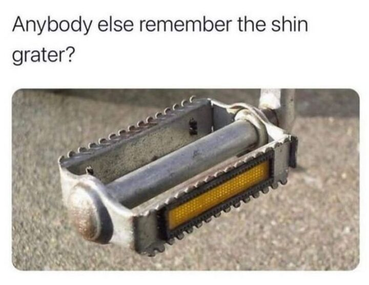 """65 Funny Sarcastic Memes - """"Anybody else remembers the shin grater?"""""""