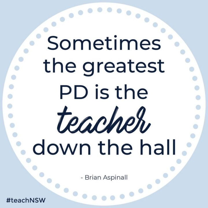 """""""Sometimes the greatest PD is the teacher down the hall."""" - Brian Aspinall"""