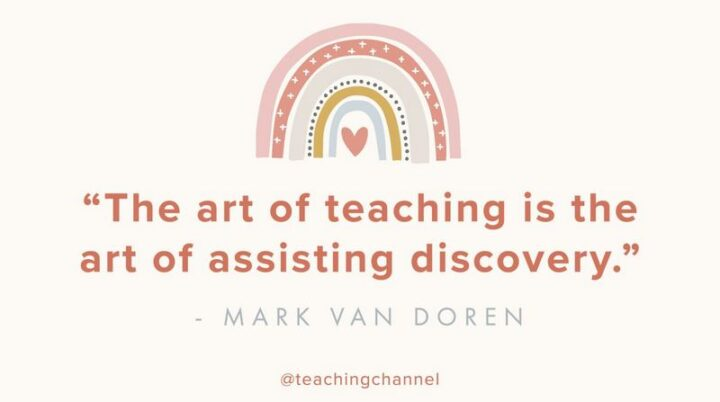 """""""The art of teaching is the art of assisting discovery."""" - Mark Van Doren"""