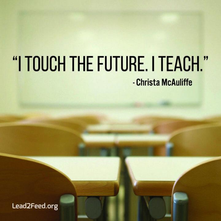 """""""I touch the future. I teach."""" - Christa McAuliffe"""