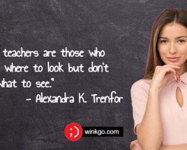 51 Inspirational Teacher Quotes for a Lifetime of Education