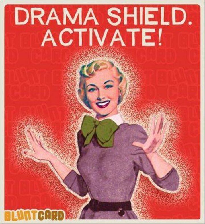 """Vintage Humor - """"Drama shield. Activate!"""""""