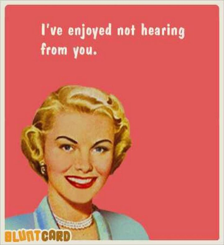 """Vintage Humor - """"I've enjoyed not hearing from you."""""""