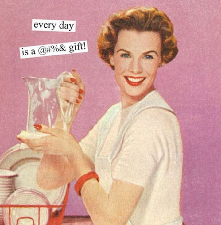 """Vintage Humor - """"Every day is a @#%& gift!"""""""