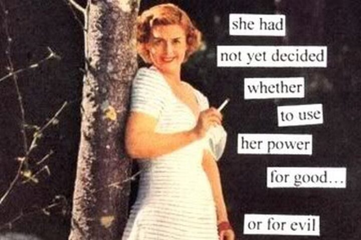 """Vintage Humor - """"She had not yet decided whether to use her power for good...or for evil."""""""