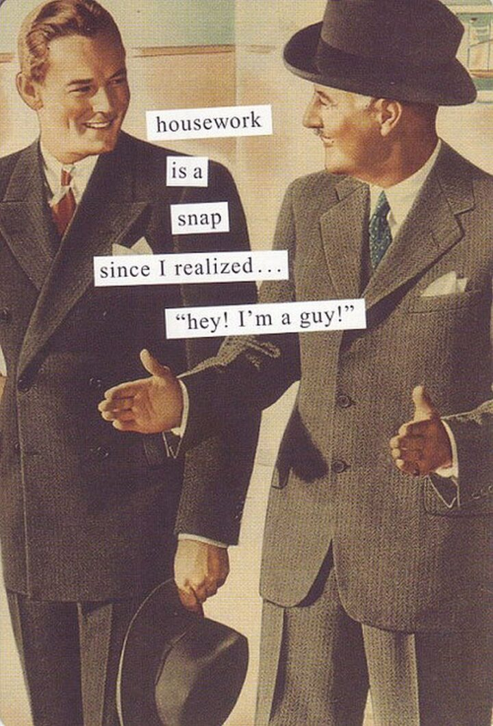 """Vintage Humor - """"Housework is a snap since I realized...Hey! I'm a guy!"""""""