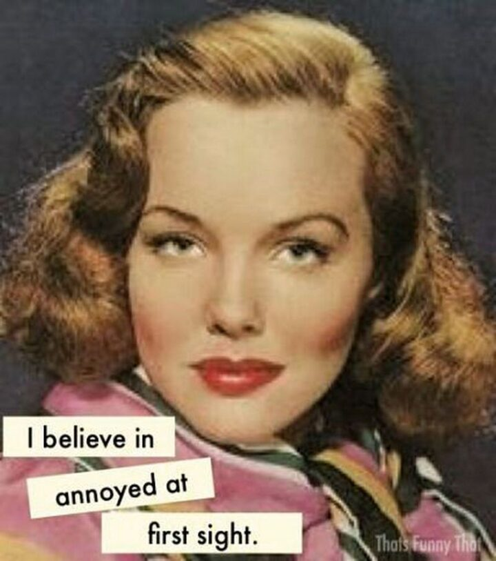 """Vintage Humor - """"I believe in annoyed at first sight."""""""
