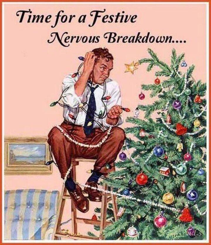 """Time for a festive nervous breakdown..."""
