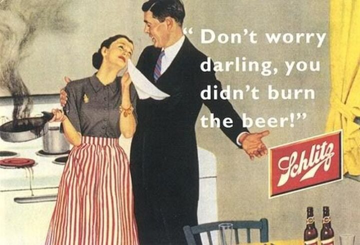 """""""Don't worry darling, you didn't burn the beer!"""""""