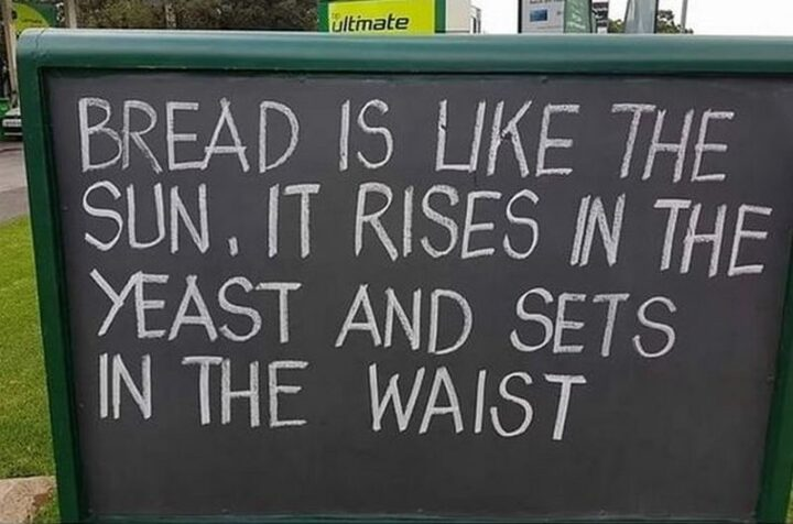 """63 Dad Joke Memes - """"Bread is like the sun, it rises in the yeast and sets in the waist."""""""