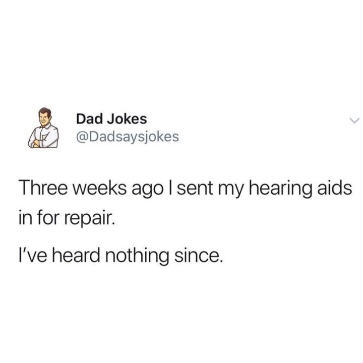 """""""Three weeks ago I sent my hearing aids in for repair. I've heard nothing since."""""""