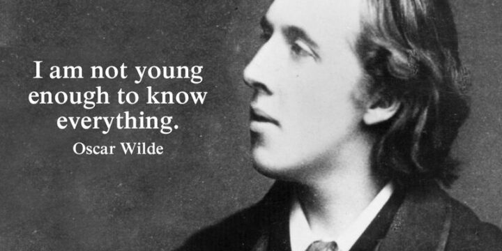 """67 Sarcastic Quotes - """"I am not young enough to know everything."""" - Oscar Wilde"""